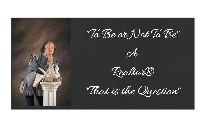 To Be or Not to Be a REALTOR®